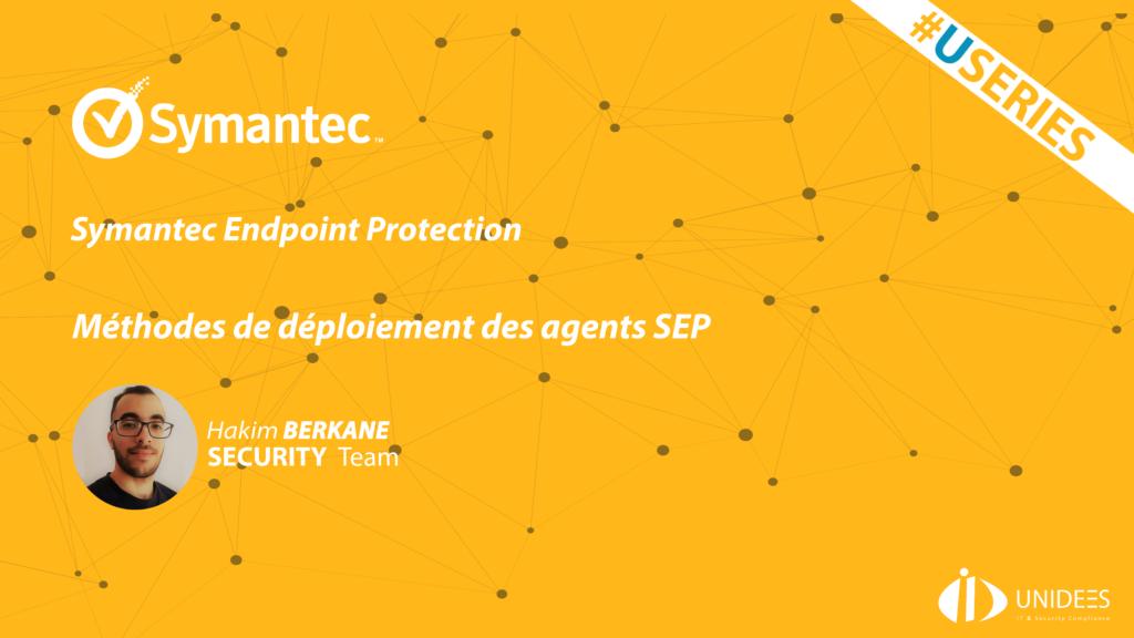 #USERIES sur #Symantec #SEPM suite PART 2